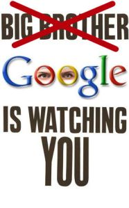 big-brother-google-is-watching-you